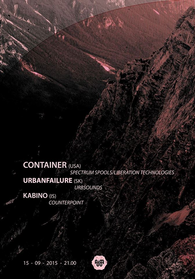 15 September 2015 :: Container + UF + Kabino @ Fuga