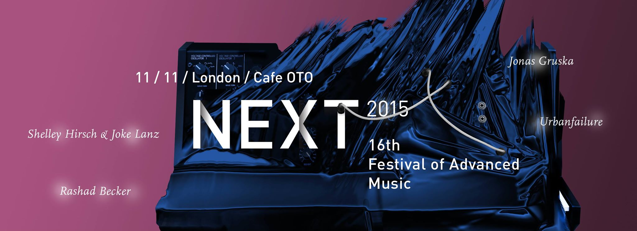 11 November 2015 :: urbanfailure will perform live @ Next Festival / London / Cafe OTO