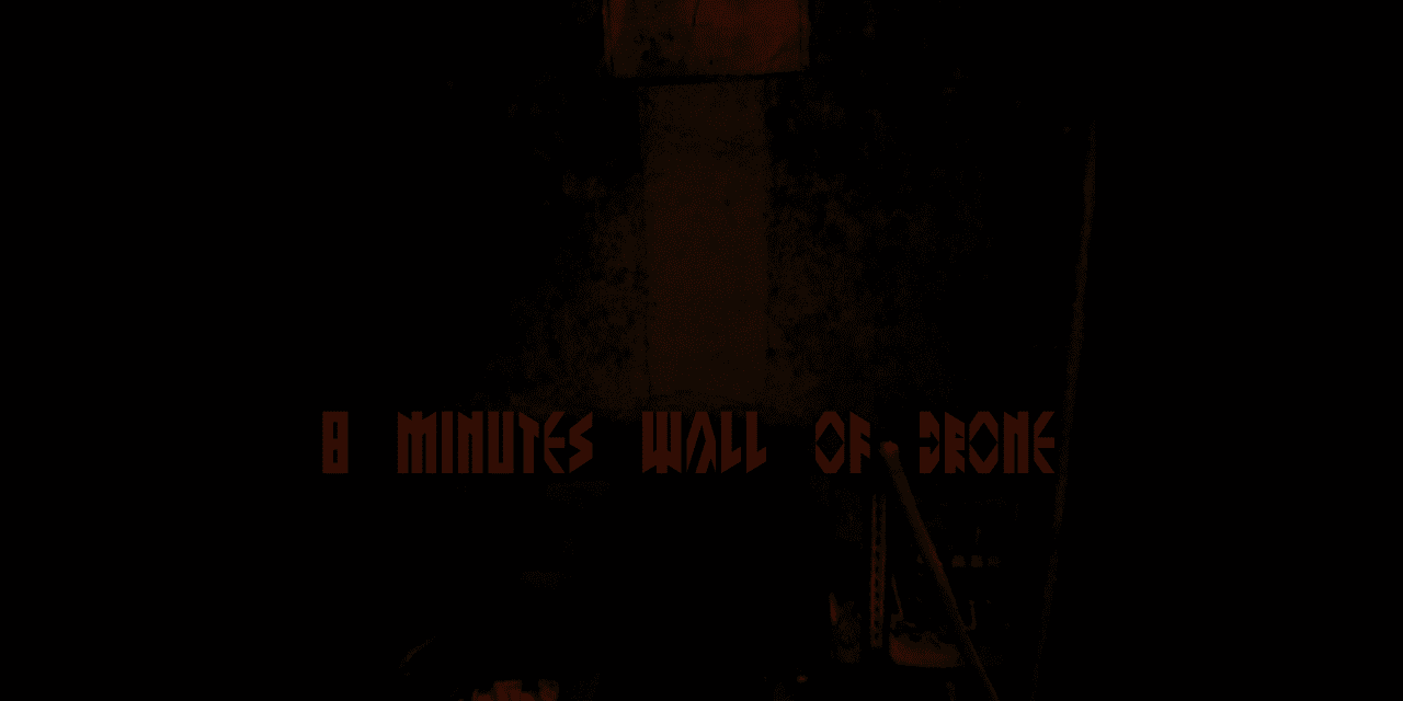 [/] no. 39 | 8 minutes wall of drone