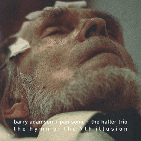 Barry Adamson + Pan Sonic + The Hafler Trio ‎– The Hymn Of The 7th Illusion